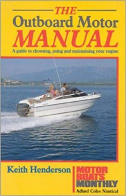 The Outboard motor manual by keith henderson